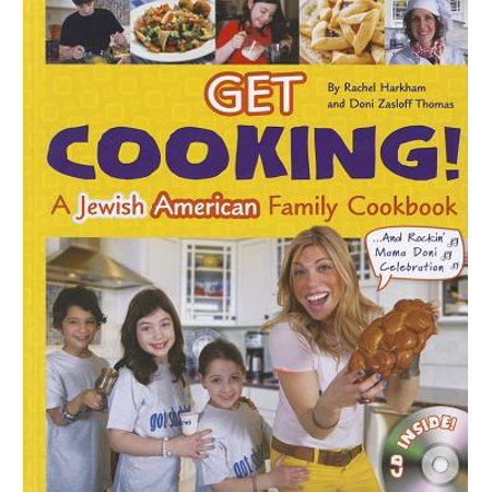 Get Cooking : A Jewish American Family Cookbook and Rockin' Mmama Doni Celebration