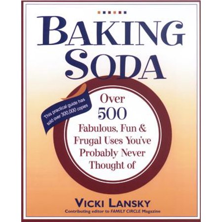 Baking Soda : Over 500 Fabulous, Fun, and Frugal Uses You've Probably Never Thought of