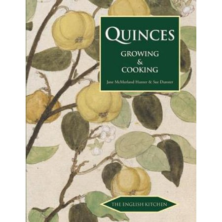 Quinces : Growing & Cooking