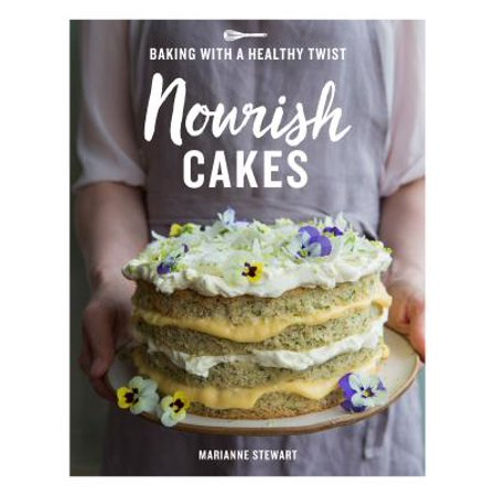 Nourish Cakes : Baking with a Healthy Twist