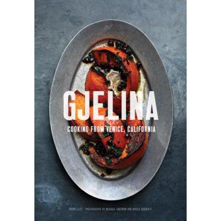 Gjelina : Cooking from Venice, California