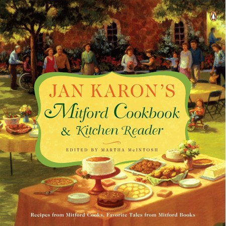 Jan Karon's Mitford Cookbook and Kitchen Reader : Recipes from Mitford Cooks, Favorite Tales from Mitford Books