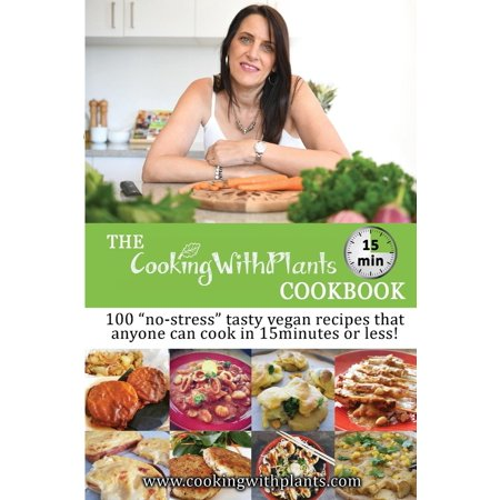 The Cooking with Plants 15 Minute Cookbook (Paperback)