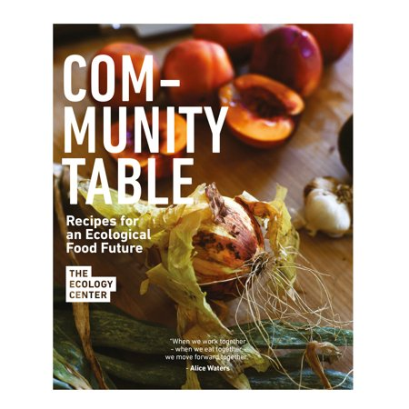 Community Table : Recipes for an Ecological Food Future