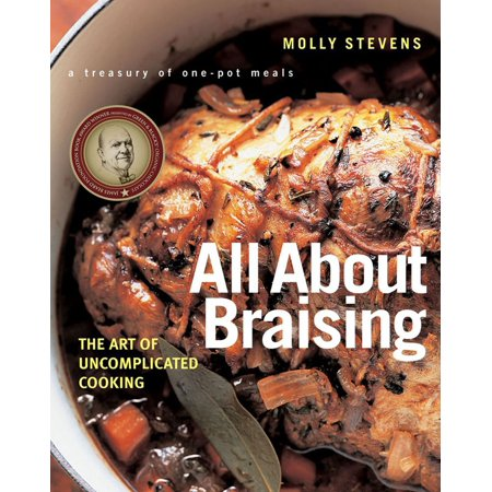 All about Braising : The Art of Uncomplicated Cooking
