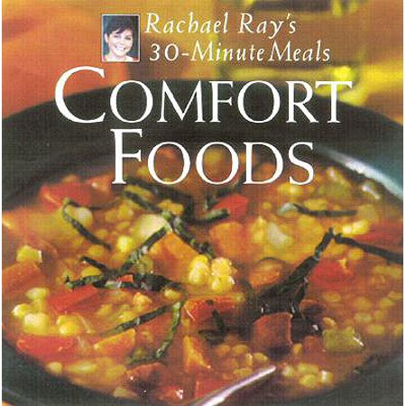 Comfort Foods : Rachael Ray 30-Minute Meals