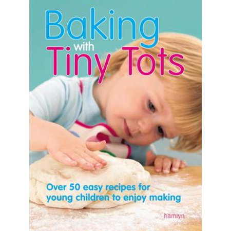 Baking With Tiny Tots - eBook