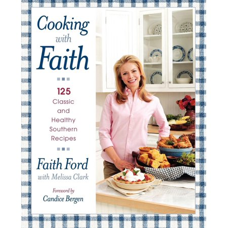 Cooking with Faith : 125 Classic and Healthy Southern Recipes