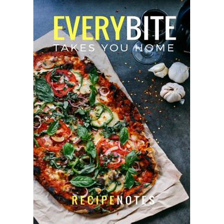 Every Bite Takes You Home : Recipe Notebook, Blank Cookbook, Recipe Binder, Cooking Journal