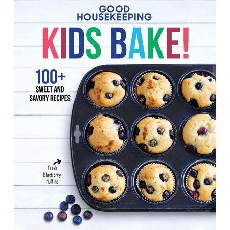 Good Housekeeping Kids Bake!: 100+ Sweet and Savory Recipes (Hardcover)