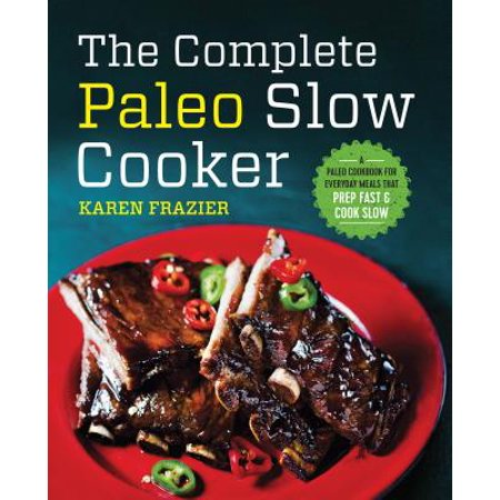 The Complete Paleo Slow Cooker (Paperback)