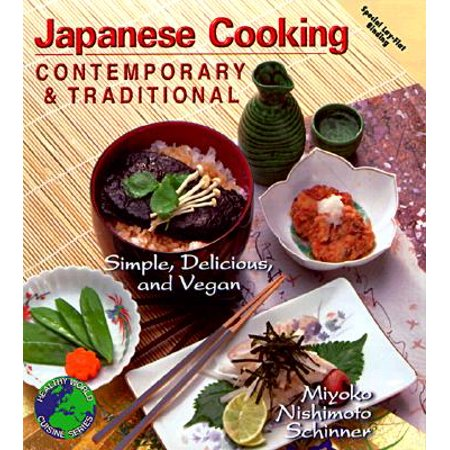 Japanese Cooking Contemporary & Traditional : Simple, Delicious and Vegan