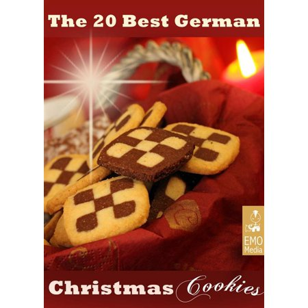 The 20 best German Christmas Cookies. Festive Baking Recipes from Germany: Pl?tzchen and other German Holiday Treats - eBook