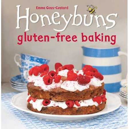 Honeybuns Gluten-Free Baking. by Emma Goss-Custard