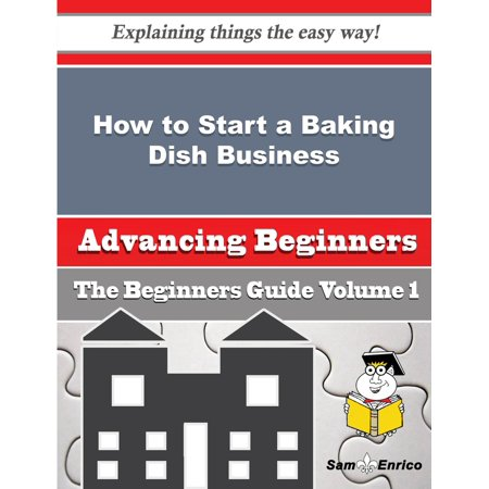 How to Start a Baking Dish, Pan and Tin Business (Beginners Guide) - eBook