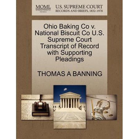 Ohio Baking Co V. National Biscuit Co U.S. Supreme Court Transcript of Record with Supporting Pleadings