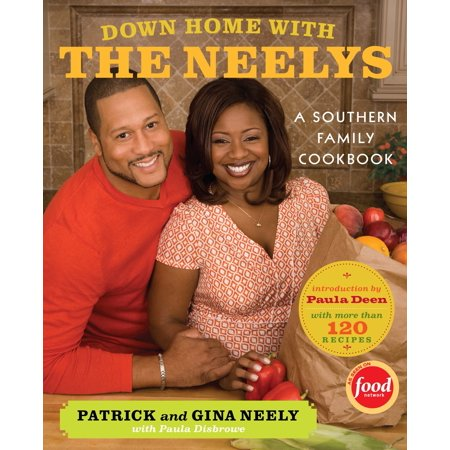 Down Home with the Neelys : A Southern Family Cookbook