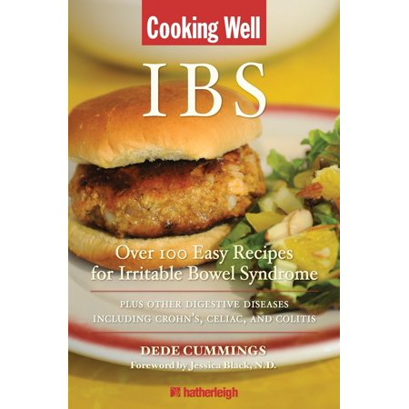 Cooking Well: IBS : Over 100 Easy Recipes for Irritable Bowel Syndrome Plus Other Digestive Diseases Including Crohn's, Celiac, and Colitis