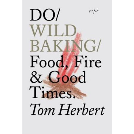 Do Wild Baking : Food, Fire and Good Times