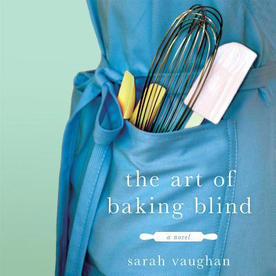 The Art of Baking Blind - Audiobook