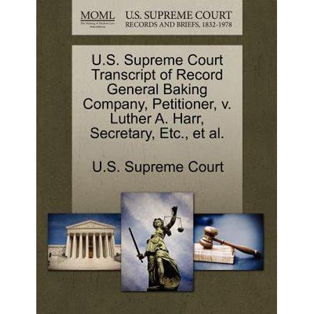 U.S. Supreme Court Transcript of Record General Baking Company, Petitioner, V. Luther A. Harr, Secretary, Etc., et al.