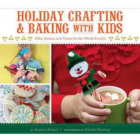 Holiday Crafting and Baking with Kids - eBook