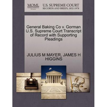 General Baking Co V. Gorman U.S. Supreme Court Transcript of Record with Supporting Pleadings