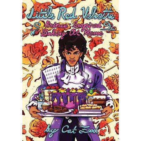 Little Red Velvette : Prince Inspired Baking at Home