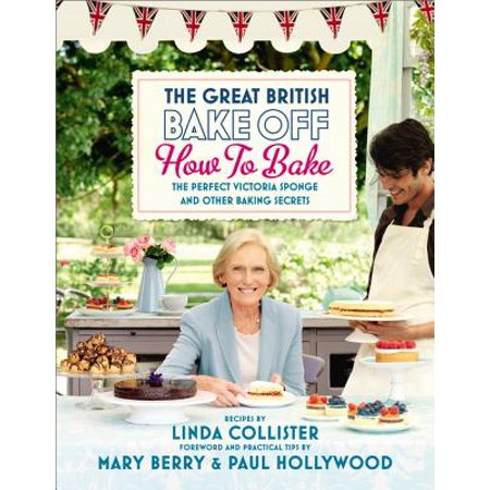 Great British Bake Off: How to Bake: The Perfect Victoria Sponge and Other Baking Secrets - eBook