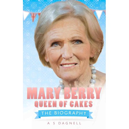 Mary Berry: Queen of British Baking - eBook