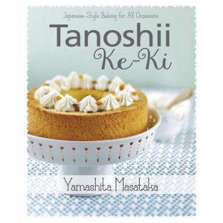 Tanoshii Ke-KI : Japanese-Style Baking for All Occasions