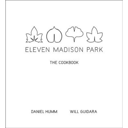 Eleven Madison Park : The Cookbook