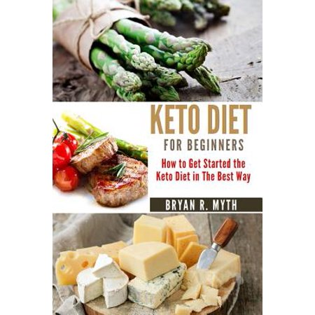 Keto Diet for Beginners : Step by Step Guide. How to Get Sta...