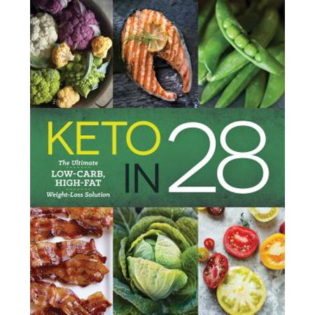Keto in 28 : The Ultimate Low-Carb, High-Fat Weight-Loss Sol...