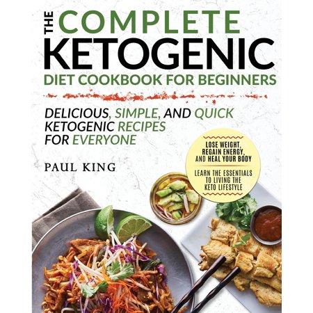 Ketogenic Diet : The Complete Keto Diet Cookbook for Beginne...