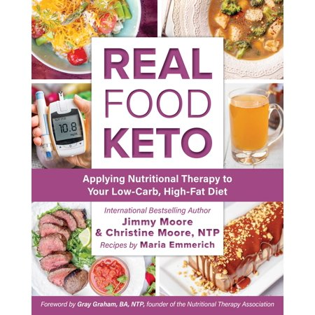 Real Food Keto : Applying Nutritional Therapy to Your Low-Ca...