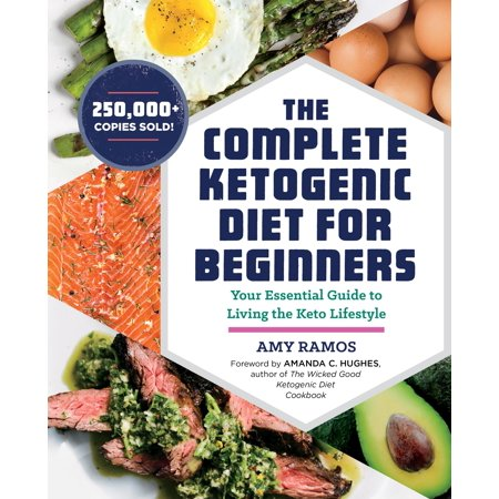The Complete Ketogenic Diet for Beginners: Your Essential Gu...