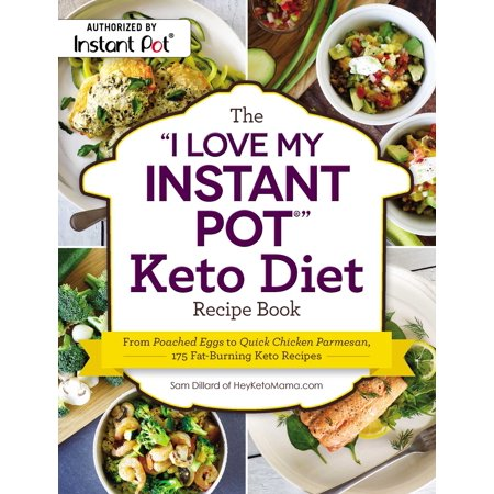"The ""I Love My Instant Pot®"" Keto Diet Recipe Book : From Po..."