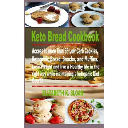 Keto Bread Cookbook : Access to more than 65 Low Carb Cookie...