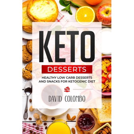 Keto Desserts:Healthy Low Carb Desserts and Snacks for Ketog...