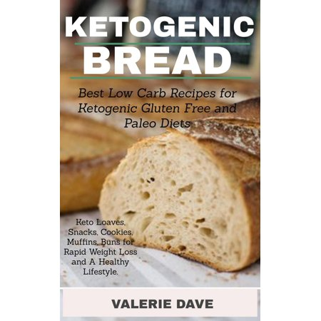 Ketogenic Bread: Best Low Carb Recipes for Ketogenic, Gluten...