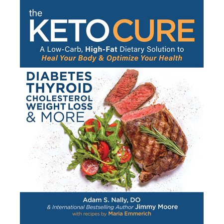 The Keto Cure : A Low Carb High Fat Dietary Solution to Heal...