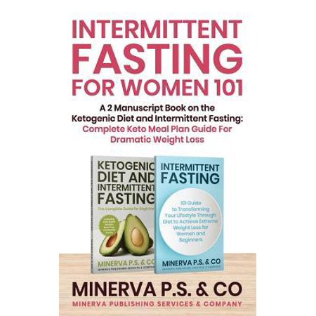 Intermittent Fasting For Women 101 : A 2 Manuscript Book on ...