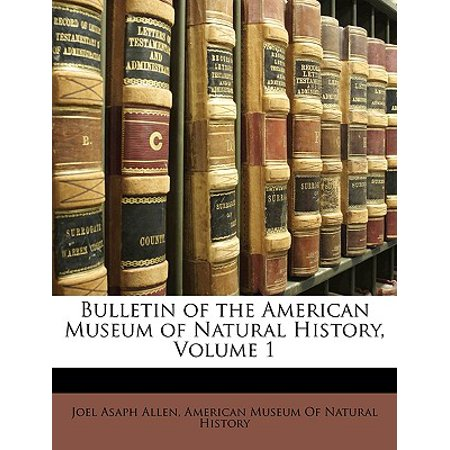 Bulletin of the American Museum of Natural History, Volume 1