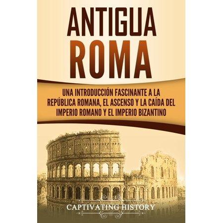 Antigua Roma: Una Introducci?n Fascinante a la Rep?blica Rom...