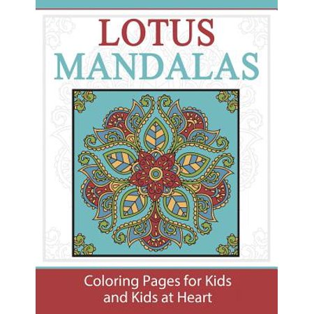 Lotus Mandalas : Coloring Pages for Kids and Kids at Heart