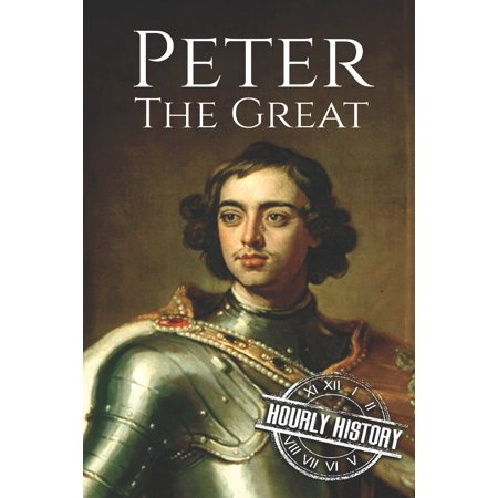 Peter the Great : A Life From Beginning to End