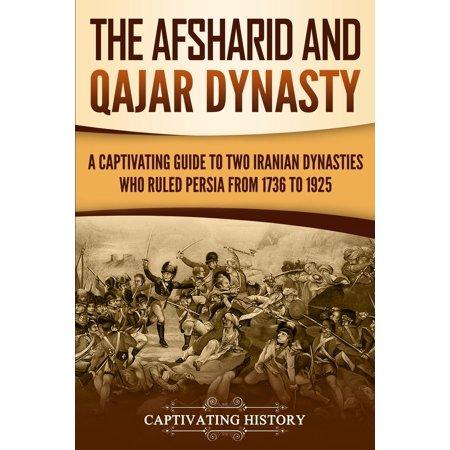 The Afsharid and Qajar Dynasty (Paperback)