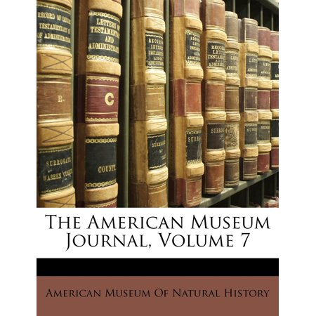The American Museum Journal, Volume 7