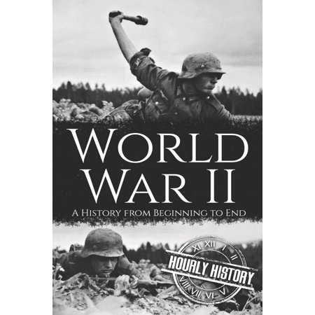 World War II: A History from Beginning to End (Paperback)